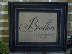 Burlap Print Brother's Quote for the boys room Nephew Quotes, Little Boy Quotes, Brother Birthday Quotes, Brother Sister Quotes, I Love My Brother, Love My Boys, Family Quotes, Life Quotes, Quotes Quotes