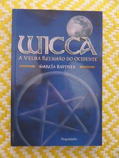 Arca dos Livros: WICCA  - A VELHA RELIGIÃO DO OCIDENTE