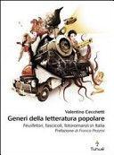 Generi della letteratura popolare : feuilletton, fascicoli, fotoromanzi in Italia dal 1870 ad oggi / Valentino Cecchetti ; prefazione di Franco Pezzini - Latina, Italia : Tunué, 2011