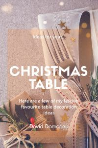 12 days of Christmas 2019 - David Domoney Christmas Decorations, Table Decorations, 12 Days Of Christmas, Dinner Table, Special Occasion, David, Tableware, Blog, Website