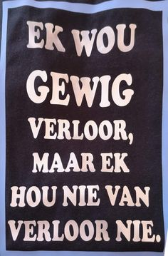 Words To Live By Quotes, Afrikaans Quotes, Funny Memes, Jokes, Funny Quotes About Life, Encouragement, Humor, Sayings, My Love