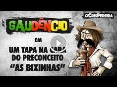 Gaudêncio - Um TAPA na cara do PRECONCEITO (As bixinhas)                                           Inscrevam-se no canal oCrisPereira: https://www.youtube.com/channel/UCLtY… Link do último vídeo do canal: https://youtu.be/V-PFiexm1dk Redes sociais do oCrisPereira: Facebook: /CrisPereiraPontoShow Instagram: @ocrispereira Twitter:...