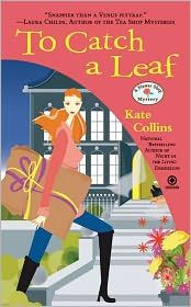 To Catch A Leaf, Book #12 in the Flower Shop Mysteries