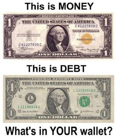 Federal Reserve note = debt.  Learn it People, this is beyond Fact, it's Truth!