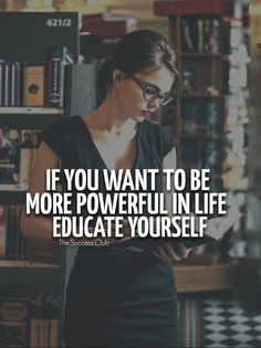 Self-Education takes you places far and beyond that no one else can!
