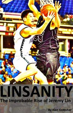"""Linsanity: The Unlikely Rise of Jeremy Lin,"" written in 72 hours. Phew!"
