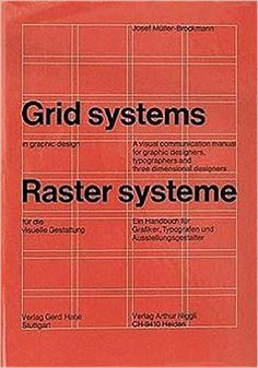 Grid Systems in Graphic Design: A Visual Communication Manual for Graphic Designers, Typographers and Three Dimensional Designers (German and English Edition): Josef Müller-Brockmann: 9783721201451: Amazon.com: Books