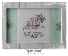 """Quiet Places"" a stitchery pattern by Jenny of Elefantz"