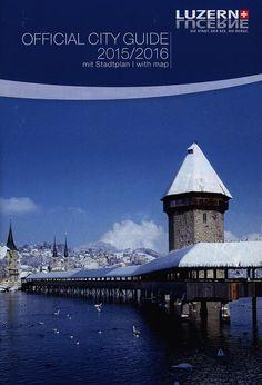 https://flic.kr/p/Fngvir | Luzern Official City Guide 2015-2016 mit Stadtplan/ with map; Switzerland | tourism travel brochure | by worldtravellib World Travel library