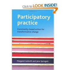 Participatory Practice: Community-based Action for Transformative Change.  Margaret Ledwith, Jane Springett