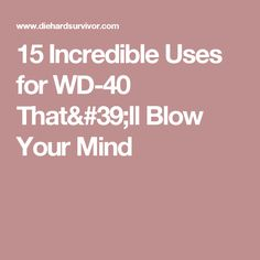 15 Incredible Uses for That'll Blow Your Mind Wd 40, Household Products, Blow Your Mind, Mindfulness, The Incredibles, Homemade, Tips, Home Made, Consciousness