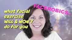 Welcome to FACEROBICS® - Your Face Exercise Coach! I get many questions about Facial Exercises, this video is about What Face Exercise WILL and WON'T do for ...