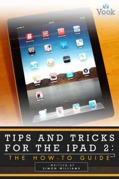 Tips and Tricks for the iPad 2: The How-To Guide - Simon...: Tips and Tricks for the iPad 2: The How-To Guide - Simon Williams… #Computers