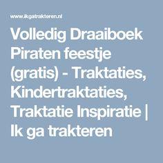 Volledig Draaiboek Piraten feestje (gratis) - Traktaties, Kindertraktaties, Traktatie Inspiratie | Ik ga trakteren