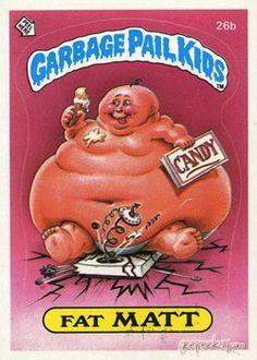 Fat Matt - Garbage Pail Kids