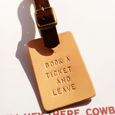 Book a ticket and Leave  Leather Luggage tags by instantawesome, $5.90