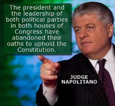Andrew Napolitano quote....we must support the few in Congress today who stand behind our CONSTITUTION