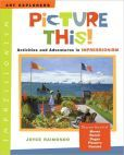 Picture This!: Activities and Adventures in Impressionism