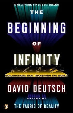 The Beginning of Infinity: Explanations That Transform the World: David Deutsch: 9780143121350: Amazon.com: Books