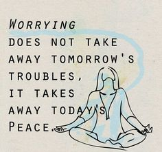 Worrying does not take away tomorrow's troubles. De-stress with evening yoga. #yoga