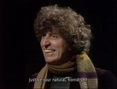 4th Doctor words of wisdom