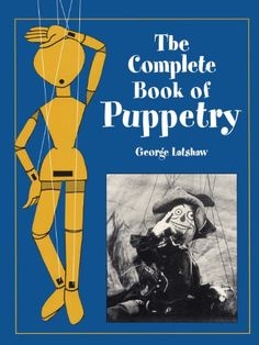 The Complete Book of Puppetry (Dover Craft Books) by George Latshaw http://www.amazon.com/dp/048640952X/ref=cm_sw_r_pi_dp_k6slub14FYBEC