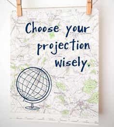 Vintage Choose Your Projection Wisely Map Art by All Mapped Out available at Withal now. The place to get inspired goods by local makers.