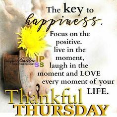 The Key To Happiness life inspiring quotes thursday quotes thankful thursday thursday images Thursday Morning Quotes, Good Morning Happy Thursday, Happy Thursday Quotes, Good Morning Thursday, Thursday Humor, Thankful Thursday, Thursday Motivation, Morning Greetings Quotes, Good Morning Quotes