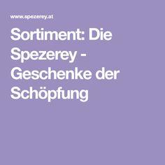 2e2f382ac0dd Sortiment  Die Spezerey - Geschenke der Schöpfung