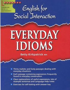 la faculté: Download For Free : English For Social Interaction - EVERYDAY IDIOMS