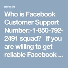 Who is Facebook Customer Support Number:-1-850-792-2491 squad?   If you are willing to get reliable Facebook Customer Support Number:-1-850-792-2491 then you need to make contact with our team members by dialing 000000 and get the following facilities:- £ Get to know about undo send option of Facebook. £ Change default language of Facebook. £ Import your contacts on Facebook. For more info visit:- http://www.monktech.net/facebook-customer-support-phone-number.html or…