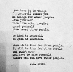 You have to. [r.m. drake]
