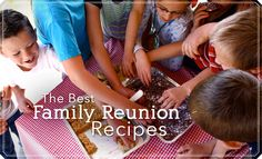 The perfect family reunion menu - Really easy and really delicious make-ahead meals for large groups