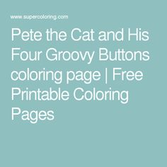 7b961ba777edece8e4ad519236f1d5ac--pete-the-cats-free-printable-coloring-pages