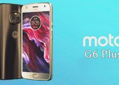 Moto G6 Plus Coming this summer with 6GB RAM, 20MP front camera priced under. Rs 20,000 : Price in India, Leaked Specifications