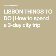 LISBON THINGS TO DO | How to spend a 3-day city trip