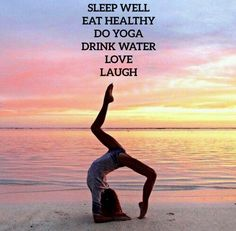 Yoga quotes • Sleep Well • Eat Healthy • Do Yoga • Drink Water • Love • Laugh | Celebrating yoga as a lifestyle • for beginners • yoga workouts • inspiration • poses • for weight loss • for flexibility • photography