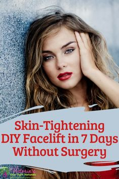 Weight Loss Remedies - Skin Tightening DIY Facelift Without Surgery - DIY Facelift Without Surgery. Anti-aging ritual to look younger in 7 days! Top Skin Care Products, Skin Care Regimen, Skin Care Tips, Skin Tips, Skin Tightening Mask, Skin Firming, Facelift Without Surgery, Oily Skin, Good Skin