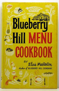 Blueberry Hill Menu Cookbook Elsie Masterton 1963 HB/DJ by ClassicOldCookbooks on Etsy