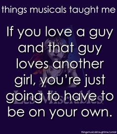 Things Musicals Taught Me, submitted by kearstonj