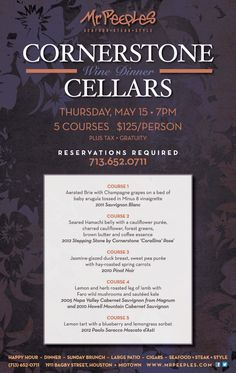 Join us at Mr. Peeples in Houston on May 15 @Pat Murray for an exclusive wine dinner featuring Cornerstone Cellars wine and an exquisite 5 course menu created by our chefs. Don't miss it. For more information visit http://mrpeeples.com or call us at 713-652-0711.  1911 Bagby St. Houston, TX 77002