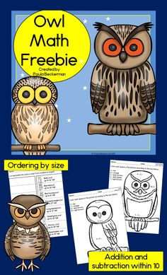 Owl Math Freebie Addition, subtraction, and ordering by size are all fun with this Owl Math Freebie! Simply print and go!