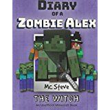Diary of a Minecraft Zombie Alex Book 1: The Witch (An Unofficial Minecraft Diary Book) (Volume 1) On Black Friday Cyber Monday Deals Week