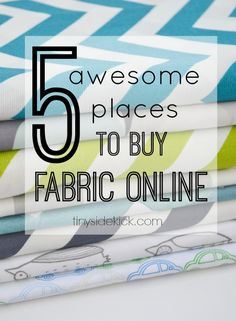 5 Awesome Places to Buy Fabric Online http://www.tinysidekick.com/best-places-to-buy-fabric-online/?utm_campaign=coscheduleutm_source=pinterestutm_medium=TinySidekick (TinySidekick {projects from the blog})utm_content=5 Awesome Places to Buy Fabric Online