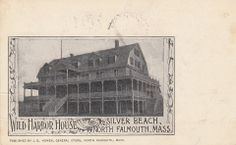 Wild harbor house. The old name of the Silver beach hotel?
