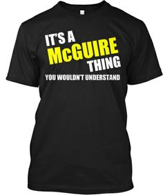 It's A McGuire Thing! LIMITED-EDITION! | Teespring