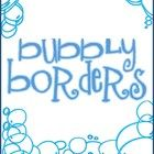 Enjoy these 10  FREE Bubble Borders for your personal/commercial teaching products!