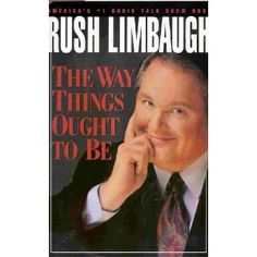 The Way Things Ought To Be by Rush Limbaugh Hardcover First Edition Title: The Way Things Ought to Be Author: Rush Limbaugh Publisher: Pocket Books Format: Hardcover First Edition Genre: Social Issues Politics 334 P. Rush Limbaugh Books, Rush Quotes, No Way, Great Books, The Ordinary, Everything, Reading, American, Reading Books