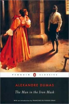 The Man in the Iron Mask - if you have read (and loved) all other Dumas novels, by reading this, you'll find yourself among friends.
