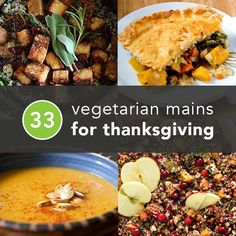 "Tired of Tofurkey? Try these 33 Vegetarian Thanksgiving Entrees -- Perfect for the vegetarian in your family! These meat-free meals are hearty enough to keep even the ""meat-and-potatoes"" men feeling full! #vegetarian #thanksgiving"